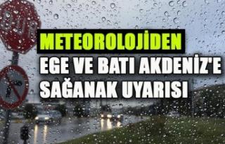 METEOROLOJİDEN EGE VE BATI AKDENİZ'E SAĞANAK...