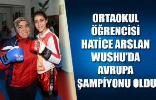 ORTAOKUL ÖĞRENCİSİ HATİCE ARSLAN WUSHU'DA...