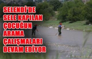 SELENDİ'DE SELE KAPILAN ÇOCUĞUN ARAMA ÇALIŞMALARI...