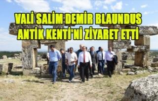 Vali Salim Demir Blaundus Antik Kenti'ni Ziyaret...
