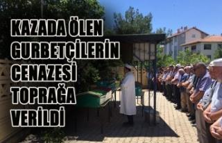 Kazada Ölen Gurbetçilerin Cenazesi Toprağa Verildi