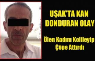 UŞAK'TA ÇÖPE ATILAN KADIN CESEDİ İLE İLGİLİ...