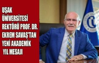 UŞAK ÜNİVERSİTESİ REKTÖRÜ PROF.DR.EKREM SAVAŞ'TAN...