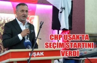CHP UŞAK'TA SEÇİM STARTINI VERDİ