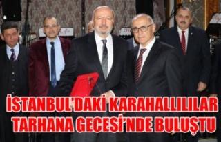 İSTANBUL'DAKİ KARAHALLILILAR TARHANA GECESİ'NDE...
