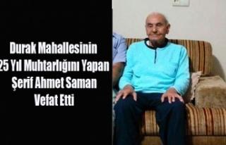 25 Yıl Muhtarlık Yapan Şerif Ahmet Saman Vefat...