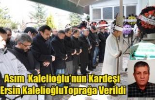ASIM KALELİOĞLU'NUN KARDEŞİ ERSİN KALELİOĞLU...