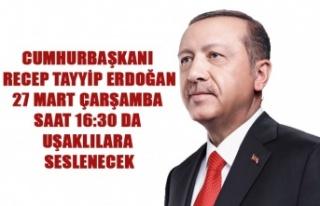 CUMHURBAŞKANI ERDOĞAN 27 MART ÇARŞAMBA GÜNÜ...