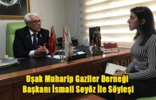 Uşak Muharip Gaziler Derneği Başkanı İsmail Soyöz...