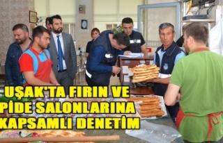 UŞAK'TA FIRIN VE PİDE SALONLARINA KAPSAMLI...