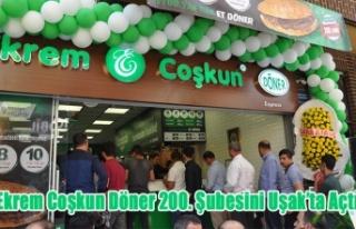 EKREM COŞKUN DÖNER 200. ŞUBESİNİ UŞAK'TA...