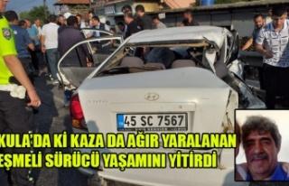 KULA'DA KAZA DA AĞIR YARALANAN EŞMELİ SÜRÜCÜ...