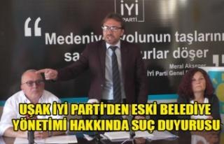 UŞAK İYİ PARTİ'DEN ESKİ BELEDİYE YÖNETİMİ...