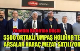 5500 ORTAKLI UMPAŞ HOLDİNG'TE ZOR GÜNLER,...