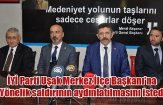 İYİ Parti Uşak Merkez İlçe Başkanı'na...