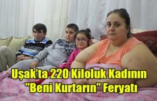 """220 Kiloluk Kadın Feryat Ediyor """"Beni Kurtarın"""""""