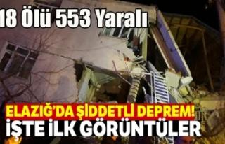 ELAZIĞ'DA DEPREM 18 ÖLÜ 553 YARALI