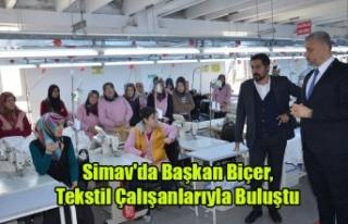 Simav'da Başkan Biçer, Tekstil Çalışanlarıyla...