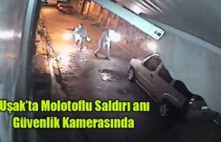 Uşak'ta molotoflu saldırı anı güvenlik kamerasında