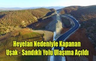 HEYELAN NEDENİYLE KAPANAN UŞAK SANDIKLI KARAYOLU...