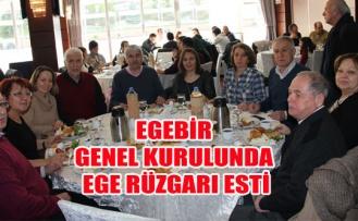 EGEBİR GENEL KURULUNDA EGE RÜZGARI ESTİ