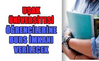 Uşak Üniversitesi Öğrencilerine Burs İmkanı Verilecek