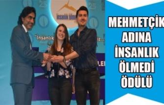 """MEHMETÇİK' ADINA""""İNSANLIK ÖLMEDİ"""" ÖDÜLÜ"""
