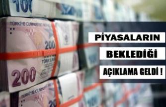 PİYASALARIN BEKLEDİĞİ AÇIKLAMA GELDİ !