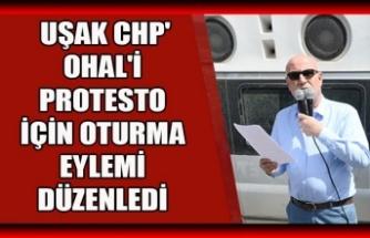 UŞAK CHP' OHAL'İ PROTESTO İÇİN OTURMA EYLEMi DÜZENLEDİ
