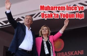 CHP'nin Cumhurbaşkanı Adayı Muharrem İnce'ye Uşak'ta Yoğun ilgi