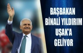 BAŞBAKAN  BİNALİ YILDIRIM UŞAK'A GELİYOR