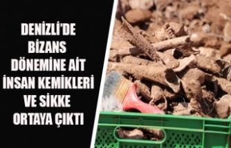 DENİZLİ'DE BİZANS DÖNEMİNE AİT İNSAN KEMİKLERİ VE SİKKE ORTAYA ÇIKTI