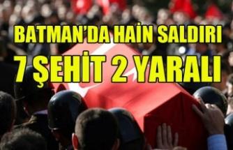 BATMAN DA HAİN SALDIRI 7 ASKERİMİZ ŞEHİT 2 ASKERİMİZ YARALI