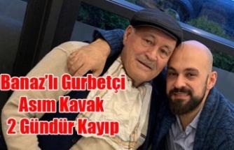İKİ GÜNDÜR KAYIP OLAN ASIM KAVAK'DAN HABER ALINAMIYOR