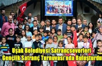 Uşak Belediyesi Satrançseverleri Gençlik Satranç Turnuvası'nda Buluşturdu