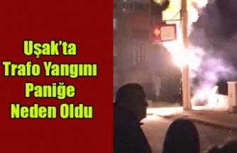 Uşak'ta trafo yangını paniğe neden oldu