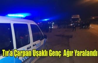 Tıra Çarpan Motosiklet Sürücüsü Ağır Yaralandı