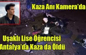 Uşaklı Lise Öğrencisi Antalya'da Kaza'da Yaşamını Yitirdi, Kaza Anı Kamerada