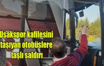 Uşakspor kafilesini taşıyan otobüslere taşlı saldırı