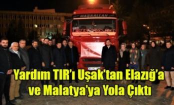 Yardım TIR'ı Uşak'tan Elazığ'a ve Malatya'ya Yola Çıktı