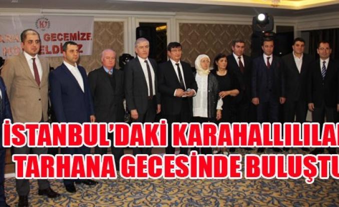 İSTANBUL'DAKİ KARAHALLILILAR  TARHANA GECESİNDE BULUŞTU