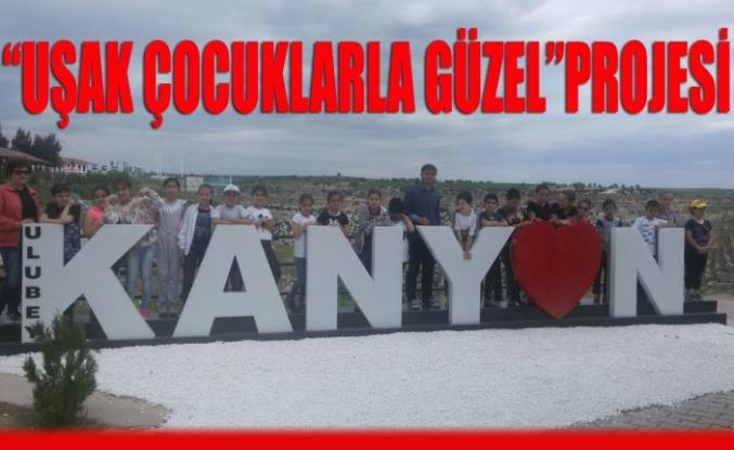 """""""UŞAK ÇOCUKLARLA GÜZEL""""PROJESİ"""