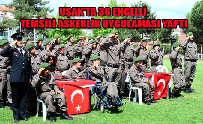 UŞAK'TA 36 ENGELLİ TEMSİLİ ASKERLİK UYGULAMASI YAPTI