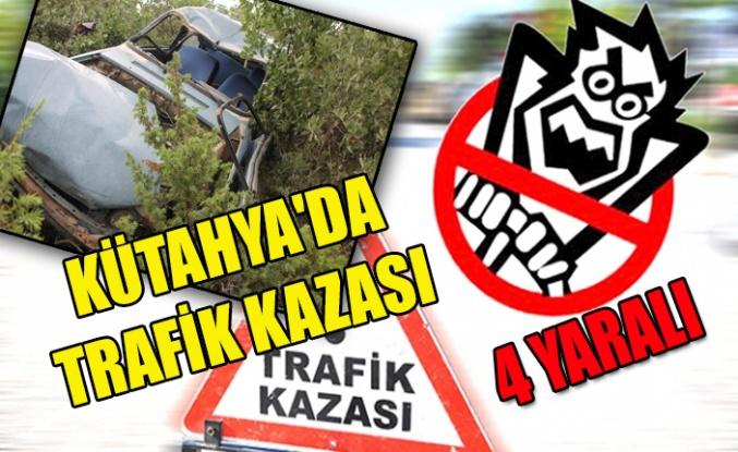 KÜTAHYA'DA TRAFİK KAZASI 4 YARALI