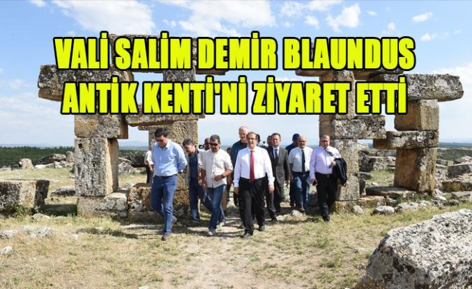 Vali Salim Demir Blaundus Antik Kenti'ni Ziyaret Etti