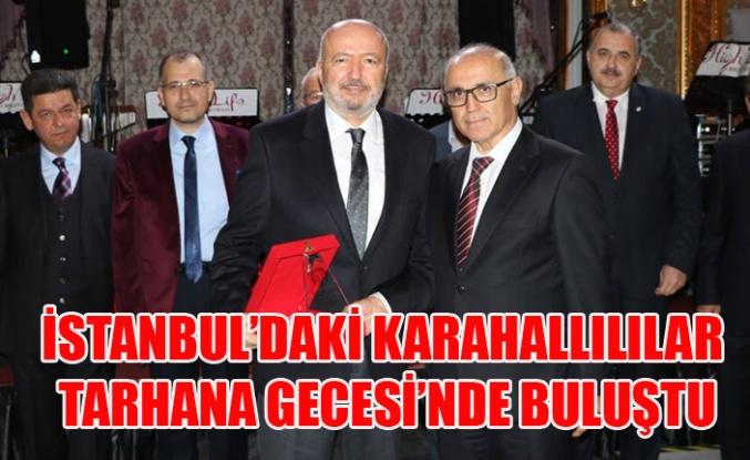 İSTANBUL'DAKİ KARAHALLILILAR TARHANA GECESİ'NDE BULUŞTU