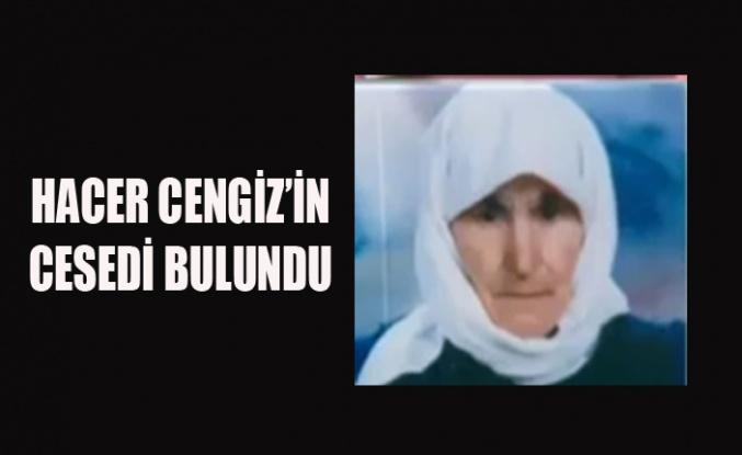 5 YILDIR ARANAN HACER CENGİZ'İN CESEDİ BULUNDU