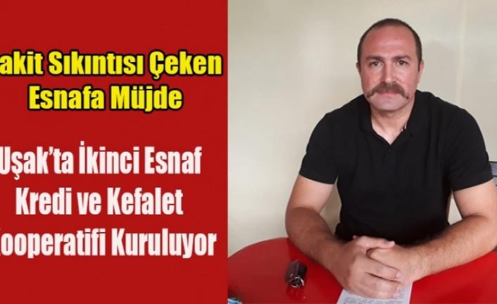 UŞAK'TA İKİNCİ ESNAF KEFALET KOOPERATİFİ KURULUYOR