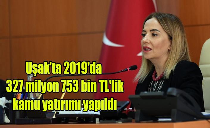 Uşak'ta 2019'da 327 milyon 753 bin TL'lik kamu yatırımı yapıldı