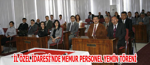 İL ÖZEL İDARESİ'NDE MEMUR PERSONEL YEMİN TÖRENİ